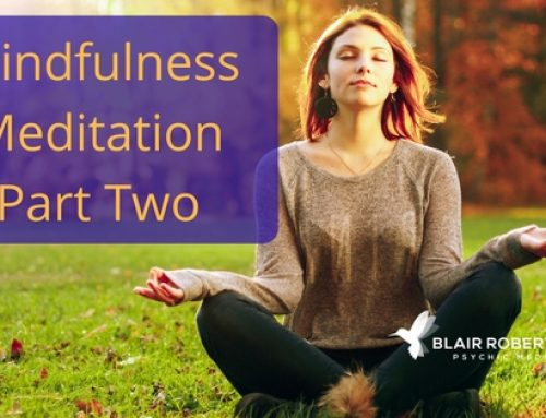 Part Two: Mindfulness Meditation–Two Easy Advanced Techniques